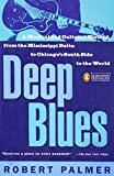 img - for Deep Blues: A Musical and Cultural History of the Mississippi Delta book / textbook / text book