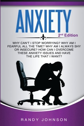 51oWQP7RsTL - Anxiety: Why Can't I Stop Worrying? (Anxiety in Children, Panic Attacks, Anxiety Relief, Anxiety and depression)