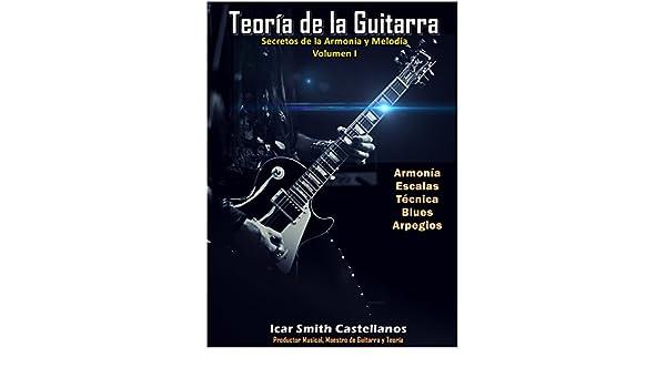Secretos de la Armonía y Melodía: Teoría de la Guitarra eBook ...