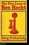 img - for Five Lives of Ben Hecht book / textbook / text book