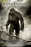 img - for Wood Knocks Volume 2: A Journal of Sasquatch Research book / textbook / text book
