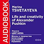 The Life and Creativity of Alexander Pushkin | Marina Tsvetaeva