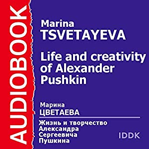 The Life and Creativity of Alexander Pushkin Hörbuch