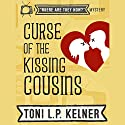Curse of the Kissing Cousins: A 'Where Are They Now?' Mystery Audiobook by Toni L. P. Kelner Narrated by Gayle Hendrix