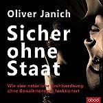 Sicher ohne Staat: Wie eine natürliche Rechtsordnung ohne Gewaltmonopol funktioniert | Oliver Janich
