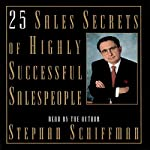 25 Sales Secrets of Highly Successful Salespeople | Stephan Schiffman
