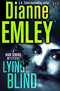 Lying Blind: A Nan Vining Mystery (Nan Vining Mysteries Book 6) by [Emley, Dianne]