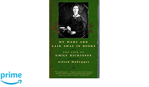My Wars are Laid Away in Books: The Early Life of Emily ...
