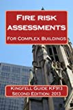 Kingfell Guide KF913 - Second edition: Fire risk assessments for complex buildings (Kingfell Guides)