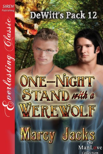 One-Night Stand with a Werewolf [DeWitts Pack 12] (Siren Publishing Everlasting Classic ManLove)