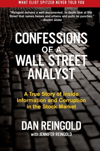 Confessions of a Wall Street Analyst: A True Story of Inside Information and Corruption in the Stock Market from imusti