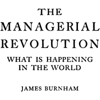 The Managerial Revolution: What is Happening in the World