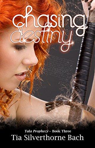 Chasing Destiny (Tala Prophecy Book 3)