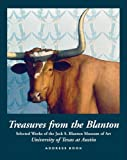 Treasures from the Blanton, Blanton Museum of Art Staff and Bright Sky Press Staff, 1931721130