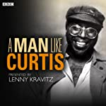A Man Like Curtis |  Sue Clark Productions