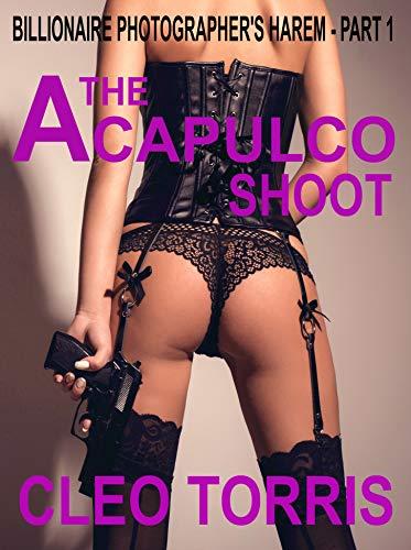 Exotic Orgy Porn - The Acapulco Shoot: (Menage, rimming, interracial, FFM, orgy ...