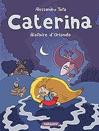 Caterina, tome 2 : L'histoire d'Orlando par Alessandro Tota