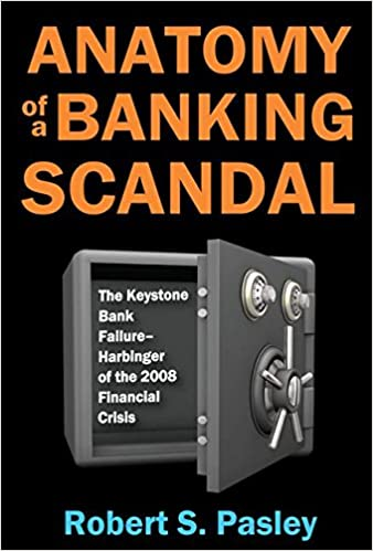 Anatomy of a Banking Scandal: The Keystone Bank Failure-Harbinger of ...