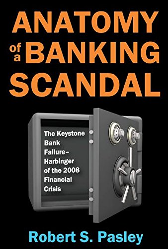 Anatomy Of A Banking Scandal  The Keystone Bank Failure Harbinger Of The 2008 Financial Crisis