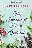 The Season of Silver Linings (A Sweet Lake Novel)