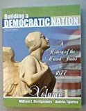 Building a Democratic Nation : A History of the United States To 1877, Montgomery, William and Tijerina, Andres, 1465201548