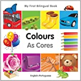 My First Bilingual Book–Colours (English–Portuguese)