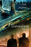 Unshakeable Faith, Lisa Worrall, 1613722672