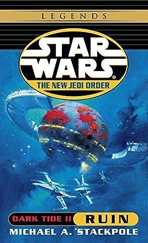 Dark Tide II: Ruin (Star Wars: The New Jedi Order, Book 3) by Stackpole, Michael A.(June 6, 2000) Mass Market (Dark Tide Ii)