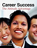 img - for Career Success: The Attitude Advantage book / textbook / text book