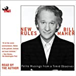 New Rules: Polite Musings from a Timid Observer | Bill Maher
