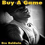 Buy a Game: Dre Baldwin's Early Basketball Story | Dre Baldwin