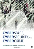 Cyberspace, Cybersecurity, and Cybercrime Front Cover