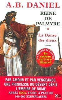 Reine de Palmyre : [1] : La danse des dieux