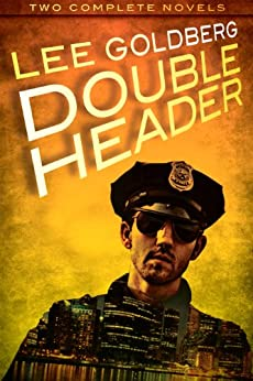 Double Header (Two Complete Novels) by [Goldberg, Lee]