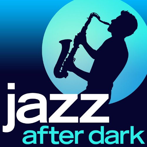 - Jazz After Dark - 30 Late Night Smooth Jazz Lounge Classics (Deluxe Version)