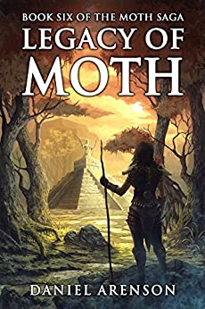 Legacy of Moth (The Moth Saga Book 6) by [Arenson, Daniel]