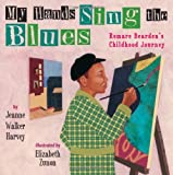 My Hands Sing the Blues: Romare Bearden's Childhood Journey, Books Central