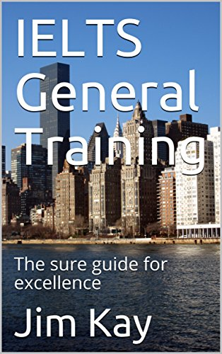 IELTS General Training: The sure guide for excellence