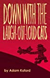 Down with the Laugh-Out-Loud Cats