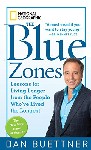 The Blue Zones: Lessons for Living Longer From the People Who