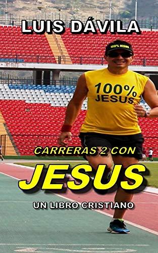 CARRERAS 2 CON JESUS (UN LIBRO CRISTIANO)  [Dávila, Luis] (Tapa Blanda)