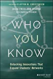 #10: Who You Know: Unlocking Innovations That Expand Students' Networks
