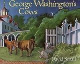 George Washington's Cows, David Small, 0613024885