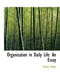 Organization in Daily Life, Arthur Helps, 0554740680