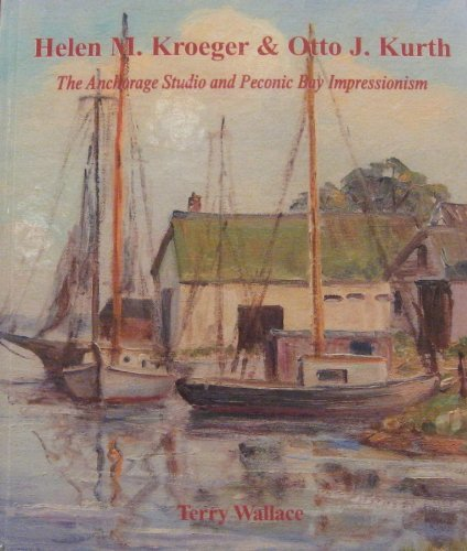 Helen M. Kroeger and Otto J. Kurth; The Anchorage Studio and Peconic Bay Impressionism (Published in