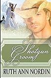 Shotgun Groom by  Ruth Ann Nordin in stock, buy online here