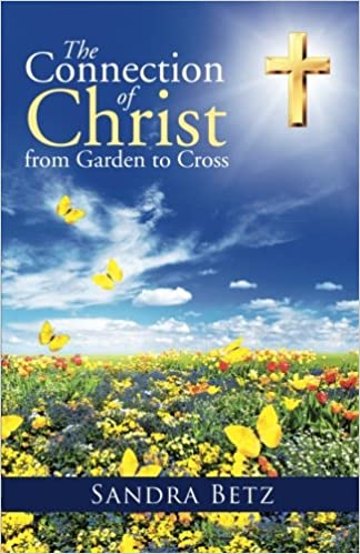 The Connection of Christ from Garden to Cross