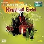 Hänsel und Gretel (Oper erzählt als Hörspiel mit Musik) | Engelbert Humperdinck