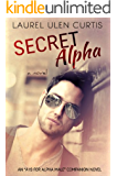 Secret Alpha (A is for Alpha Male Book 2)