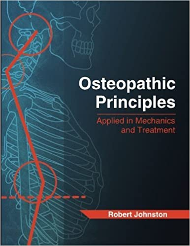 Osteopathic Principles: Applied in Mechanics and Treatment by Robert Johnston (2016-03-29)